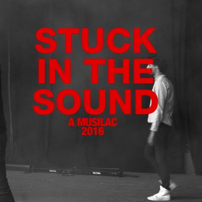 Stuck In The Sound - Musilac 2016